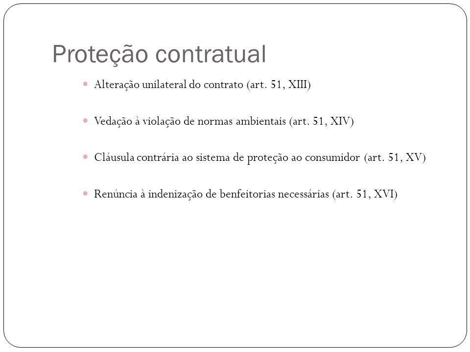 Proteção contratual Alteração unilateral do contrato (art. 51, XIII)