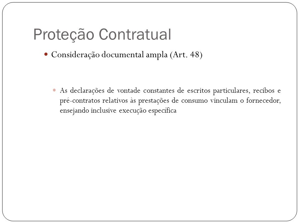 Proteção Contratual Consideração documental ampla (Art. 48)
