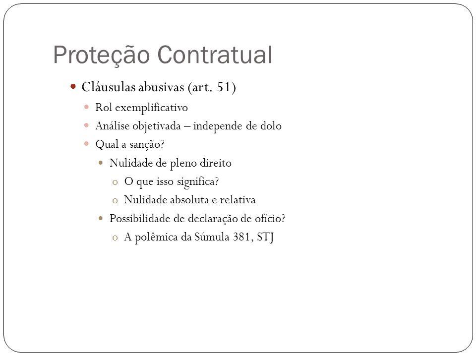 Proteção Contratual Cláusulas abusivas (art. 51) Rol exemplificativo