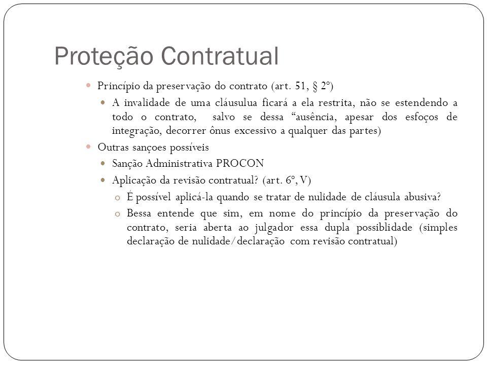 Proteção Contratual Princípio da preservação do contrato (art. 51, § 2º)