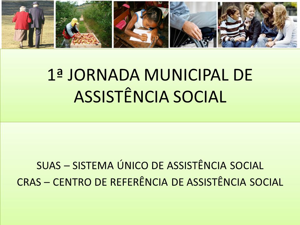 1ª JORNADA MUNICIPAL DE ASSISTÊNCIA SOCIAL