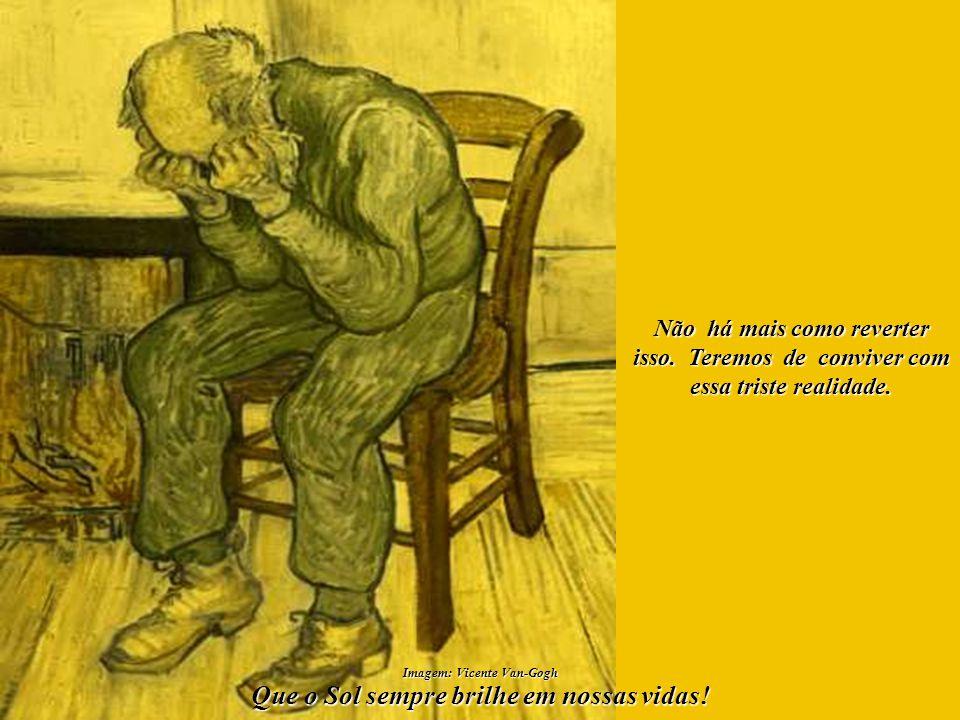 Imagem: Vicente Van-Gogh Que o Sol sempre brilhe em nossas vidas!