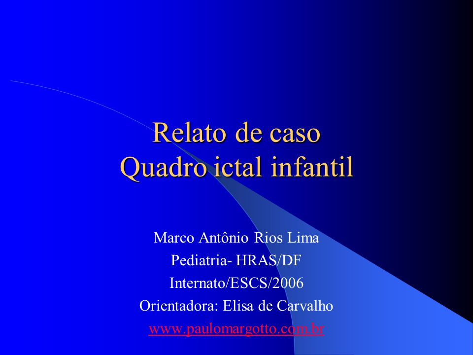 Relato de caso Quadro ictal infantil