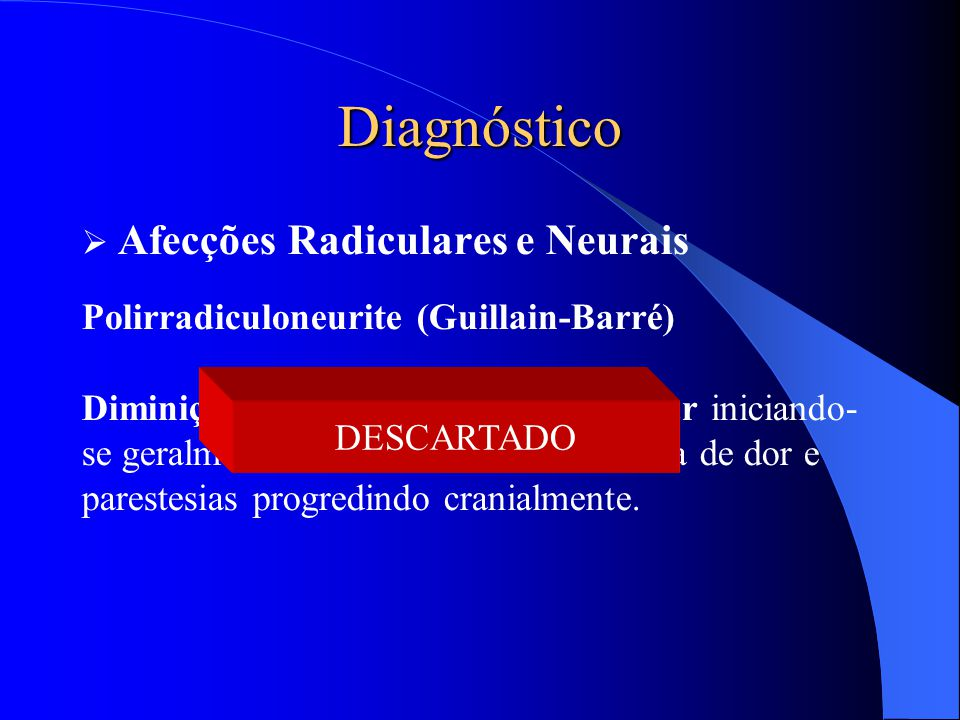 Diagnóstico Afecções Radiculares e Neurais