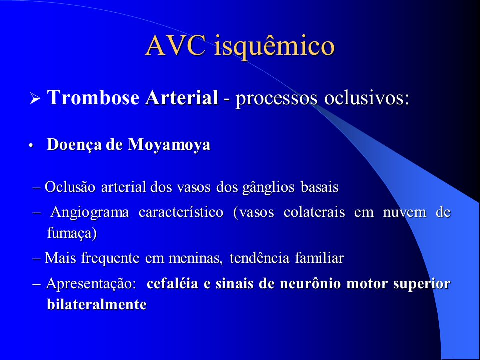 AVC isquêmico Trombose Arterial - processos oclusivos: