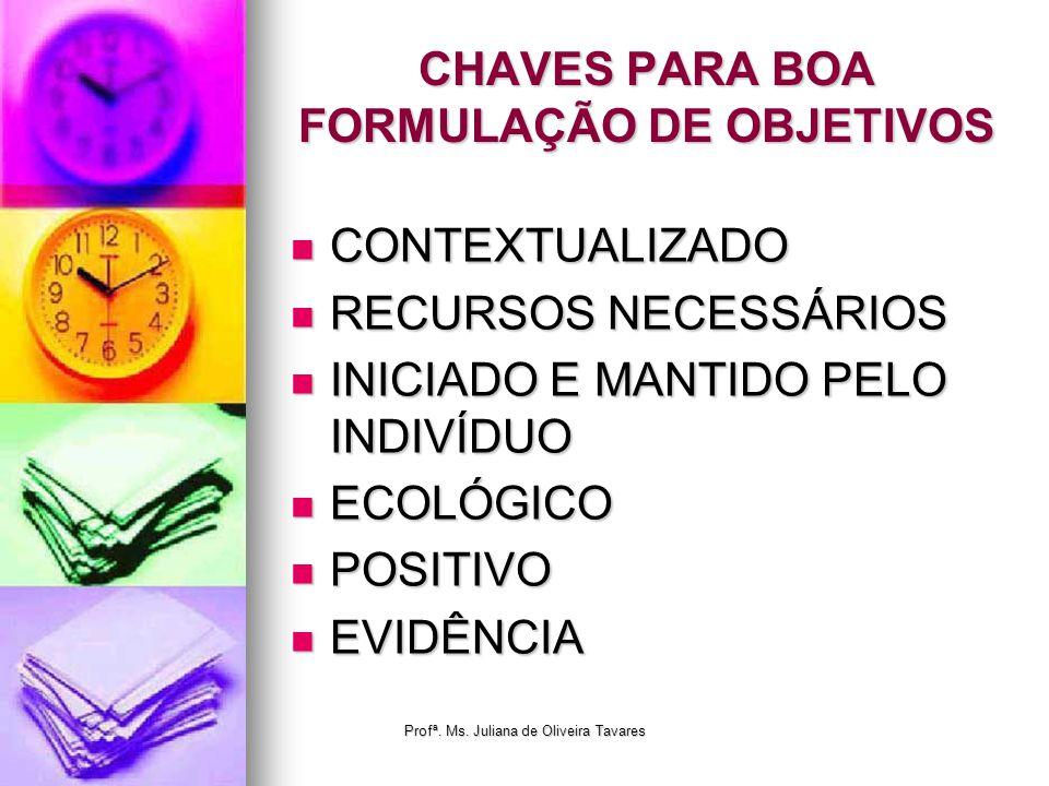 CHAVES PARA BOA FORMULAÇÃO DE OBJETIVOS