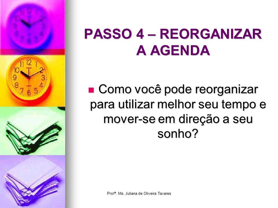 PASSO 4 – REORGANIZAR A AGENDA