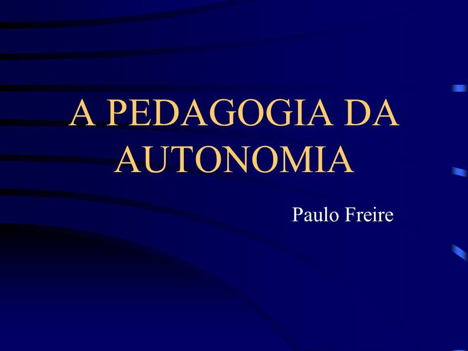 A PEDAGOGIA DA AUTONOMIA
