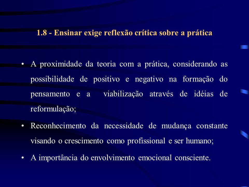 1.8 - Ensinar exige reflexão crítica sobre a prática