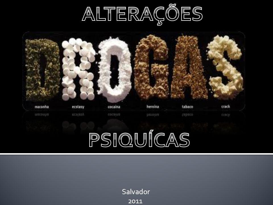 ALTERAÇÕES PSIQUÍCAS Salvador 2011