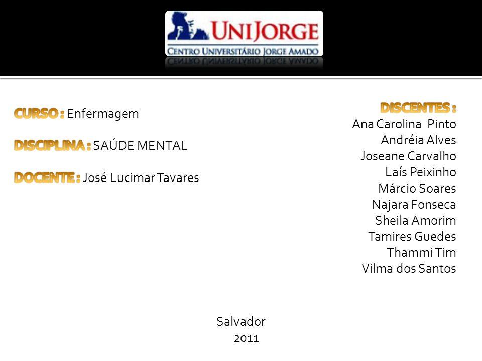 DISCENTES : Ana Carolina Pinto. Andréia Alves. Joseane Carvalho. Laís Peixinho. Márcio Soares.