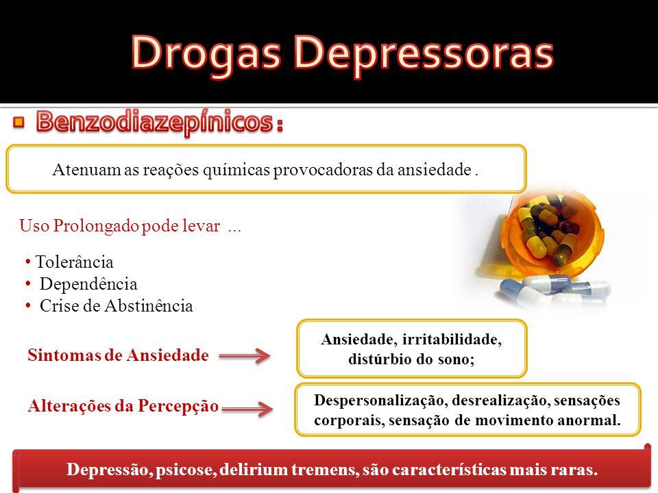 Drogas Depressoras Benzodiazepínicos :