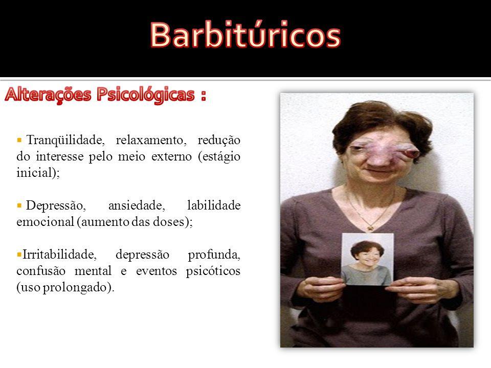 Barbitúricos Alterações Psicológicas :