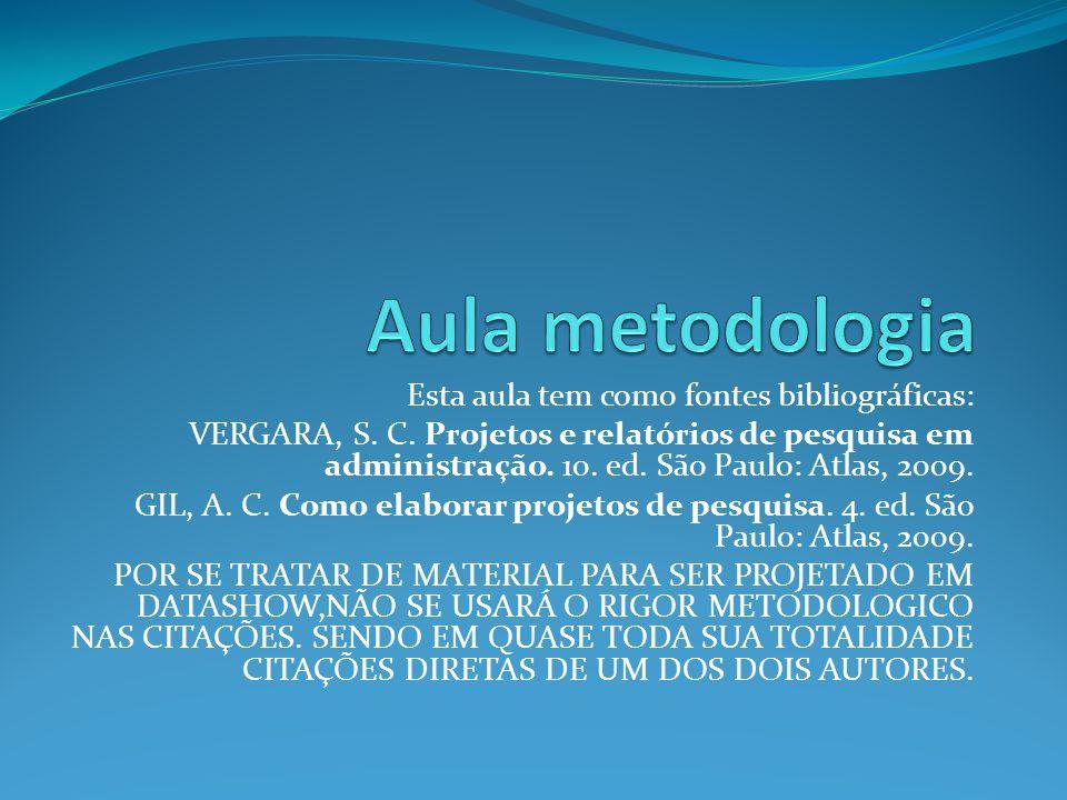 Aula metodologia Esta aula tem como fontes bibliográficas: