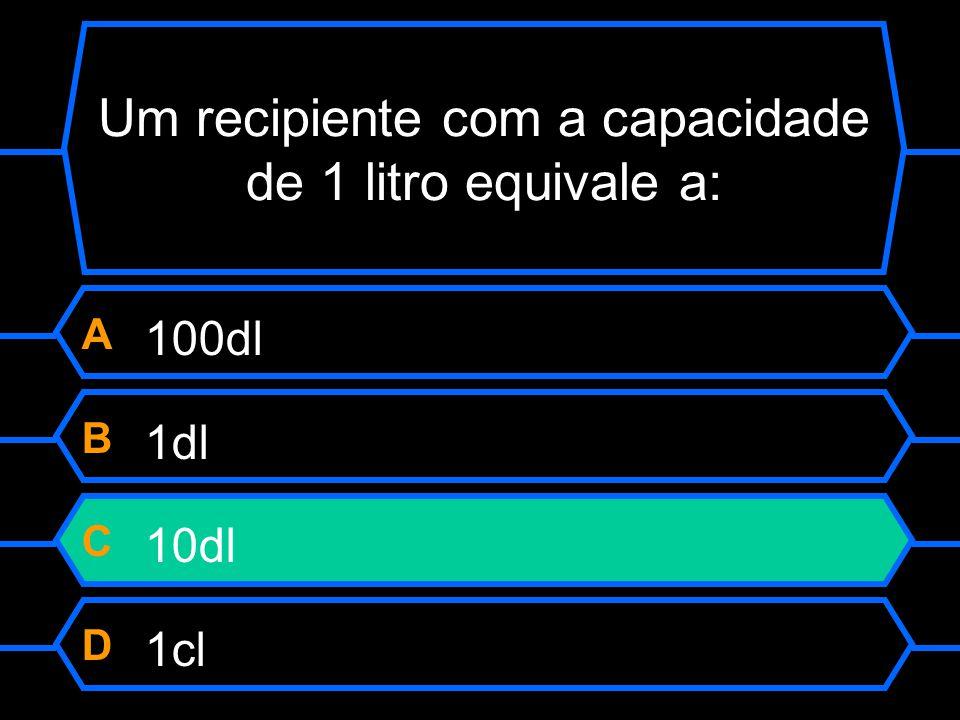Um recipiente com a capacidade de 1 litro equivale a: