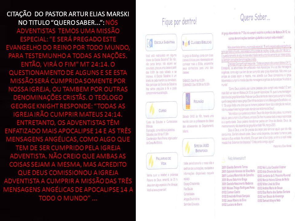 CITAÇÃO DO PASTOR ARTUR ELIAS MARSKI NO TITULO QUERO SABER