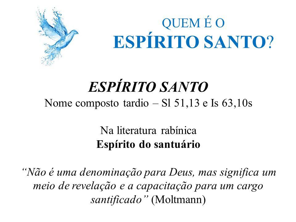 ESPÍRITO SANTO ESPÍRITO SANTO QUEM É O