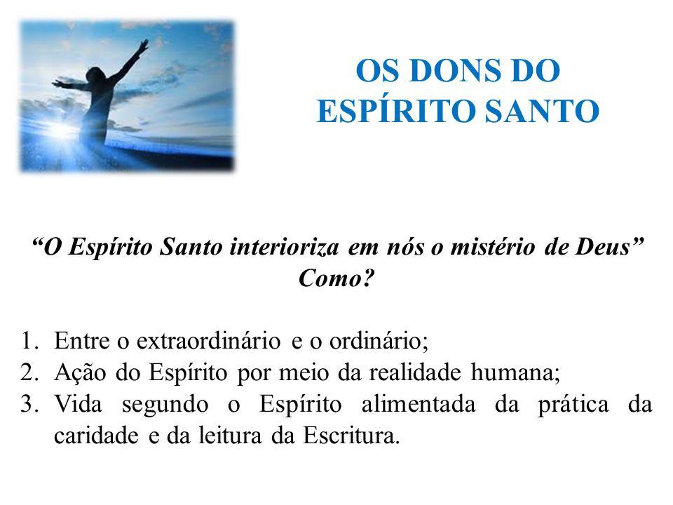 O Espírito Santo interioriza em nós o mistério de Deus