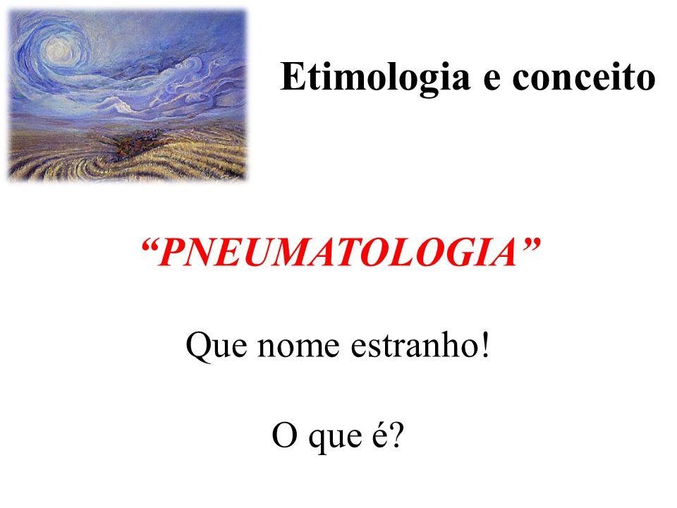 Etimologia e conceito PNEUMATOLOGIA