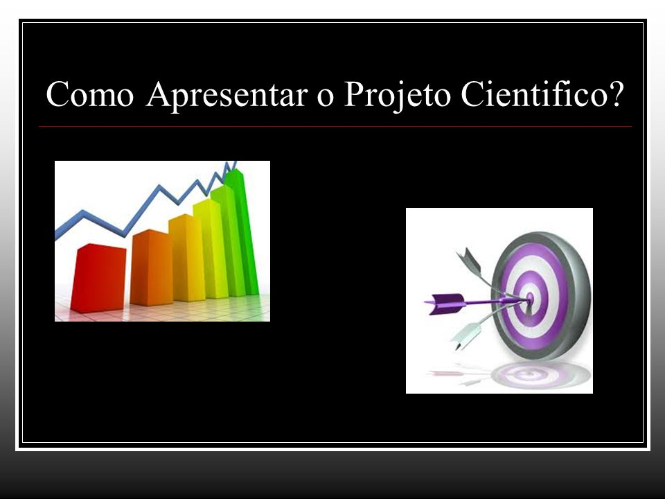 Como Apresentar o Projeto Cientifico