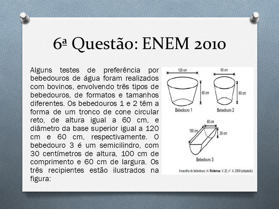 6ª Questão: ENEM 2010