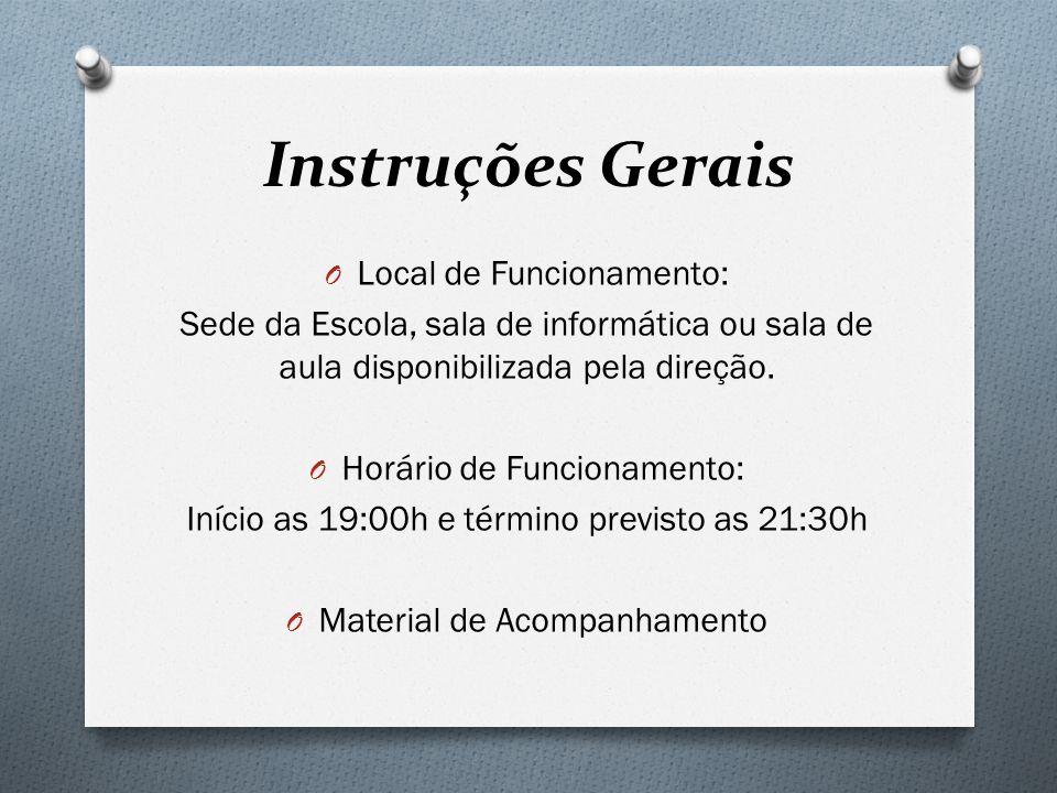 Instruções Gerais Local de Funcionamento: