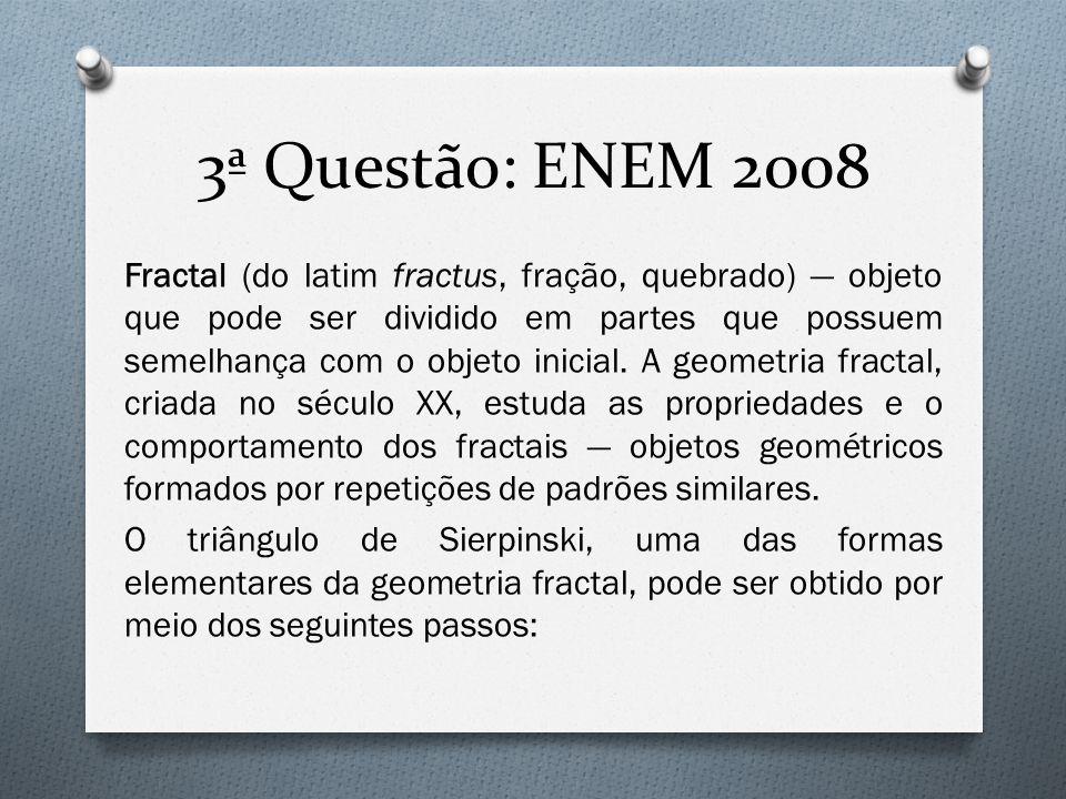 3ª Questão: ENEM 2008