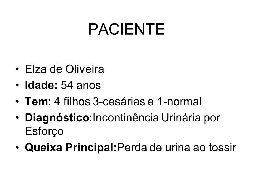 PACIENTE Elza de Oliveira Idade: 54 anos