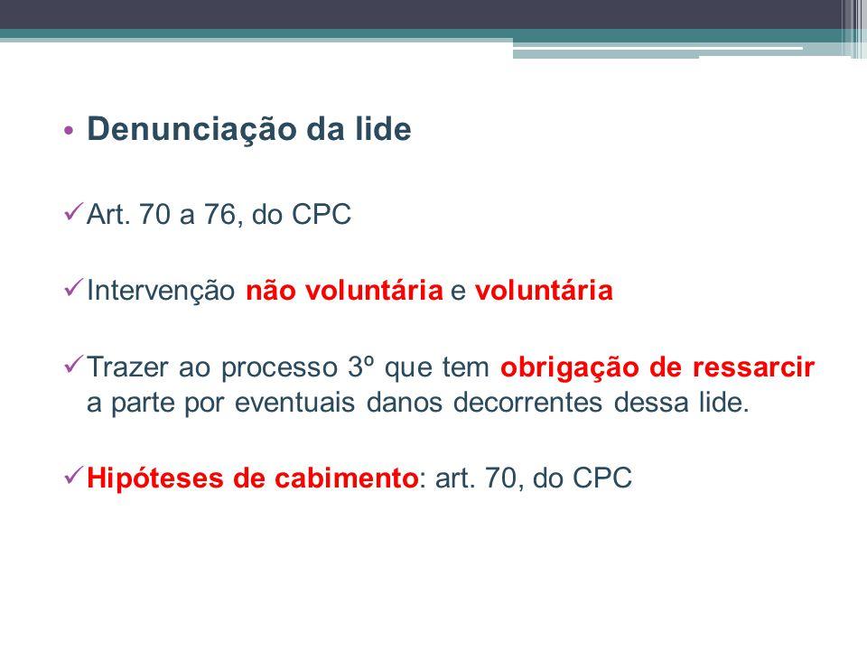 Denunciação da lide Art. 70 a 76, do CPC