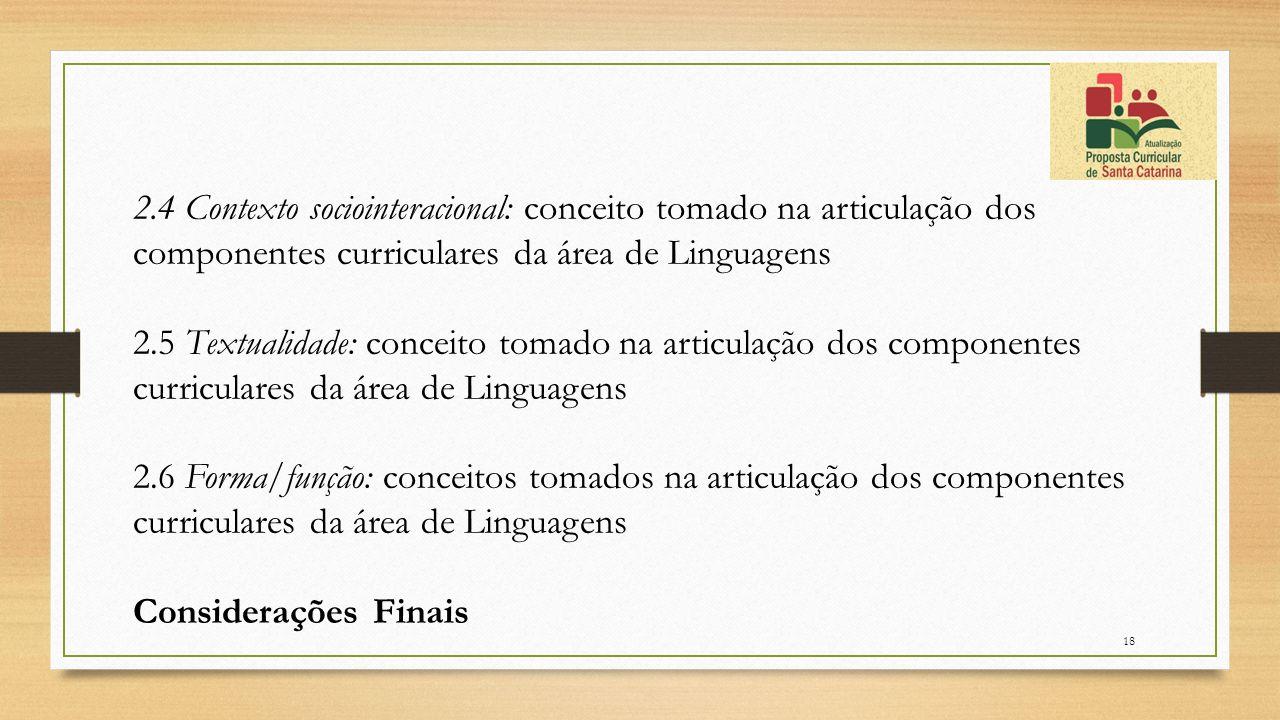 2.4 Contexto sociointeracional: conceito tomado na articulação dos componentes curriculares da área de Linguagens