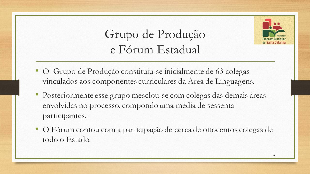 Grupo de Produção e Fórum Estadual