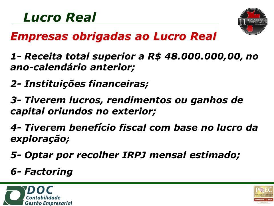 Lucro Real Empresas obrigadas ao Lucro Real