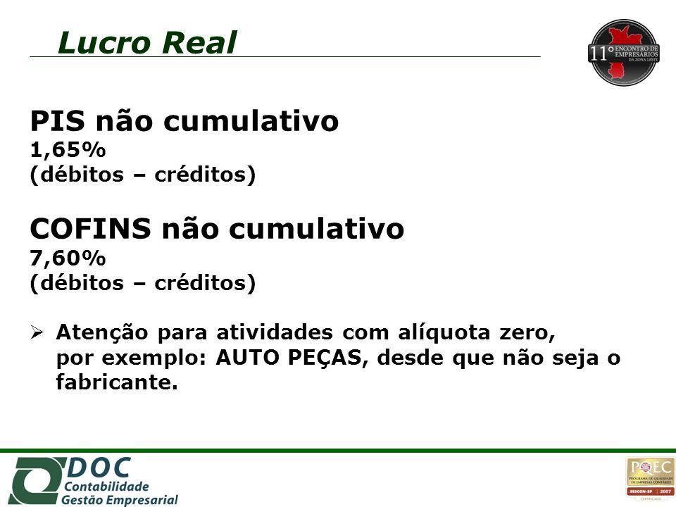 Lucro Real PIS não cumulativo COFINS não cumulativo 1,65%