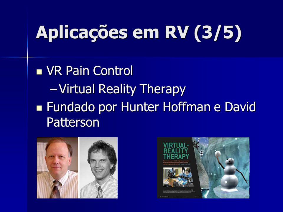 Aplicações em RV (3/5) VR Pain Control Virtual Reality Therapy
