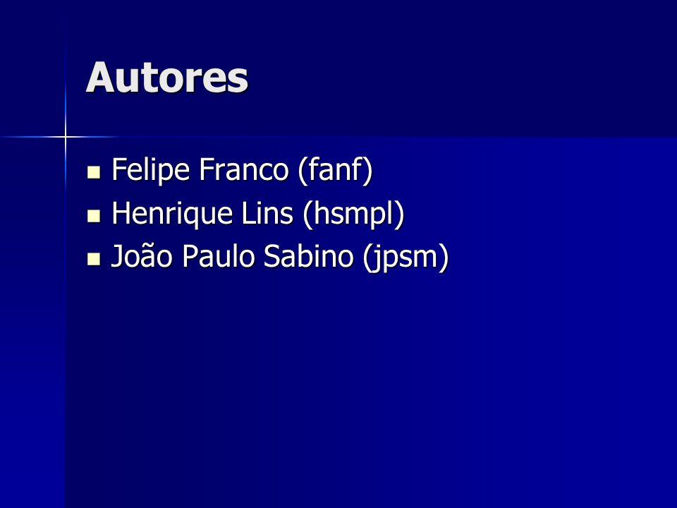 Autores Felipe Franco (fanf) Henrique Lins (hsmpl)