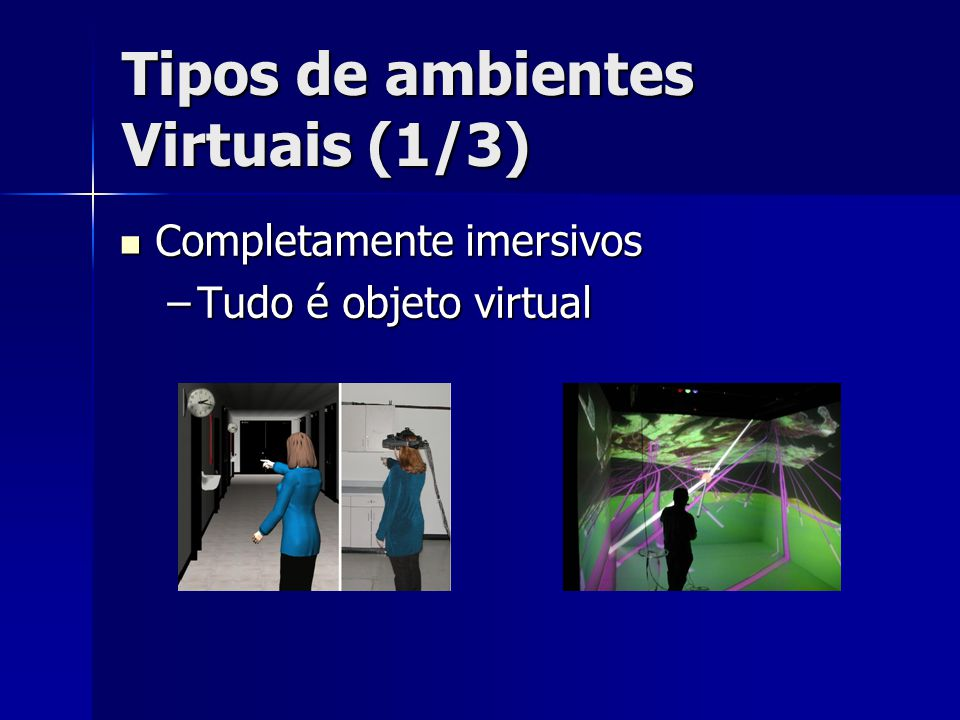 Tipos de ambientes Virtuais (1/3)