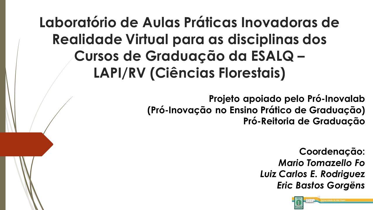 Laboratório de Aulas Práticas Inovadoras de Realidade Virtual para as disciplinas dos Cursos de Graduação da ESALQ – LAPI/RV (Ciências Florestais)