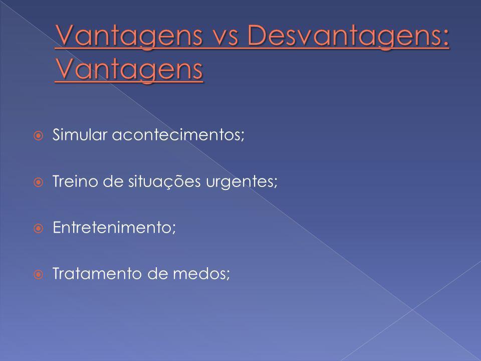Vantagens vs Desvantagens: Vantagens