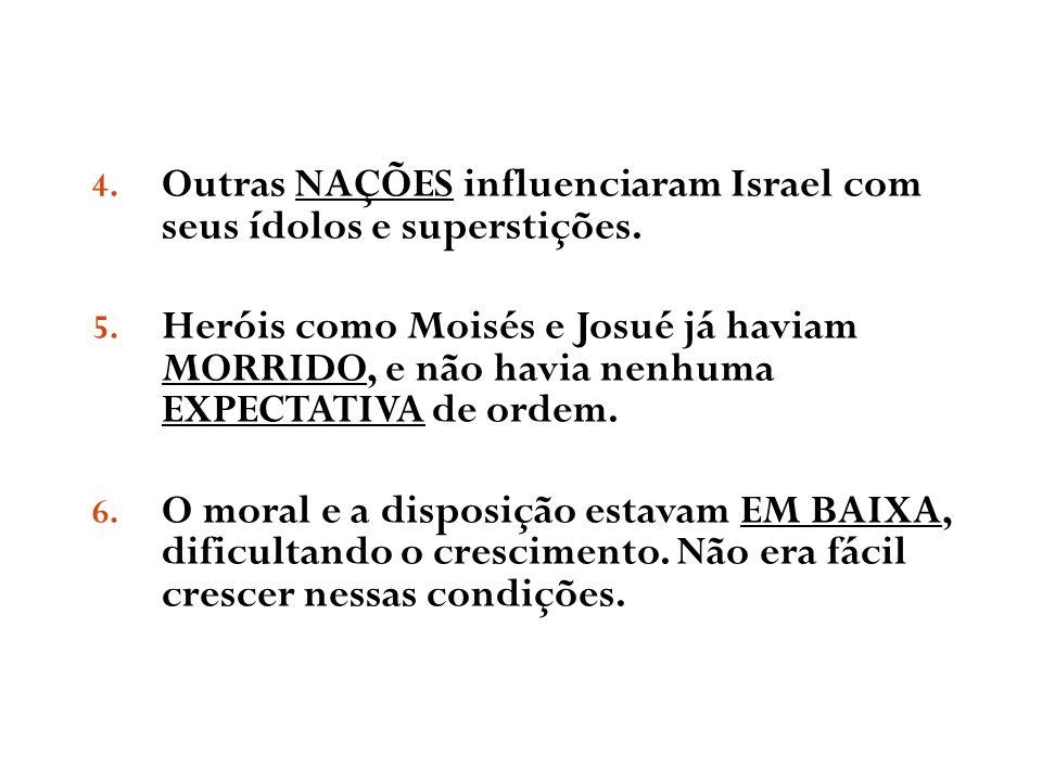 Outras NAÇÕES influenciaram Israel com seus ídolos e superstições.