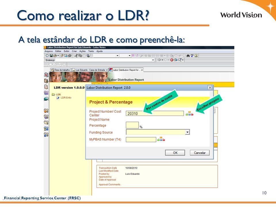 Como realizar o LDR A tela estândar do LDR e como preenchê-la: 20310