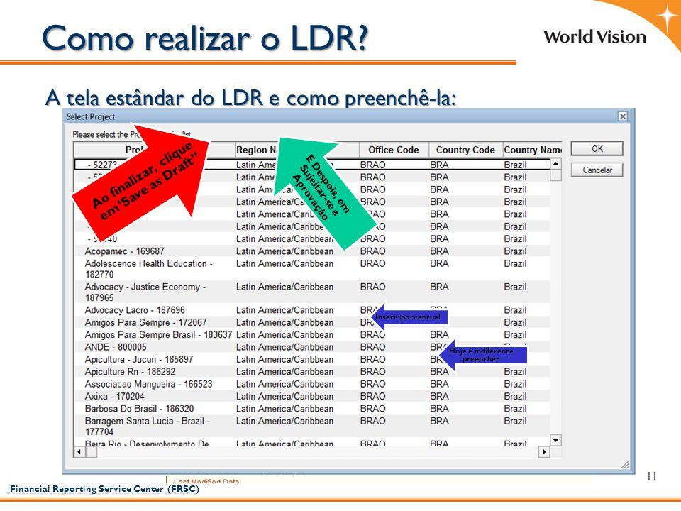 Como realizar o LDR A tela estândar do LDR e como preenchê-la: