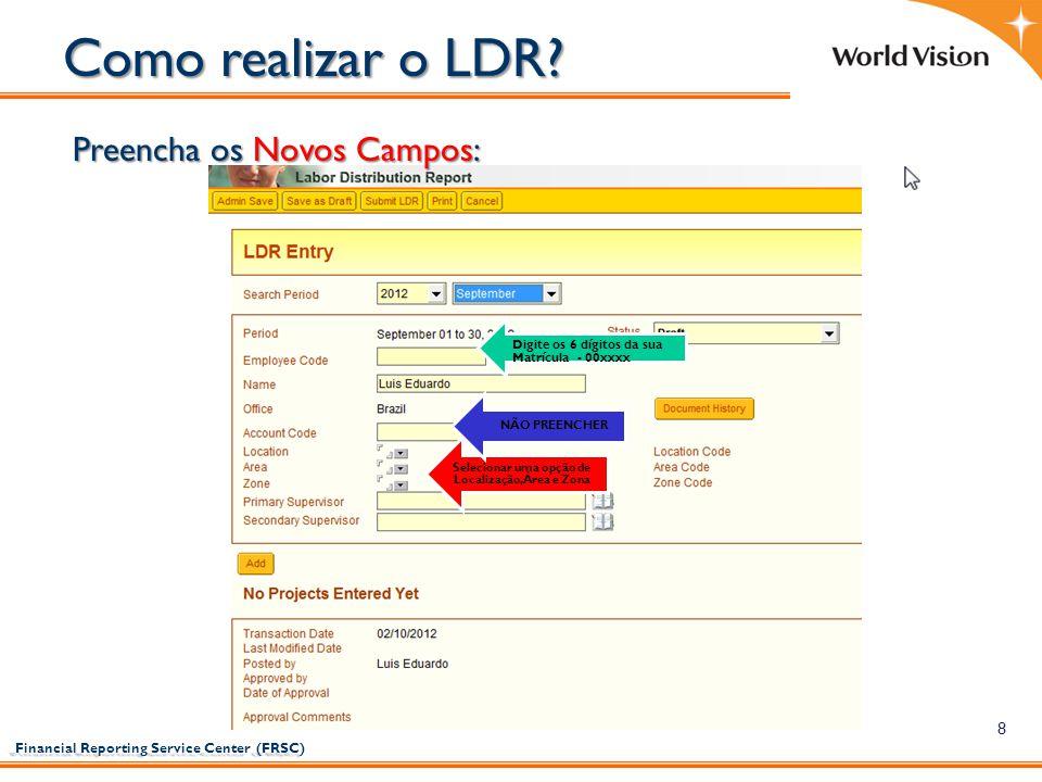 Como realizar o LDR Preencha os Novos Campos: