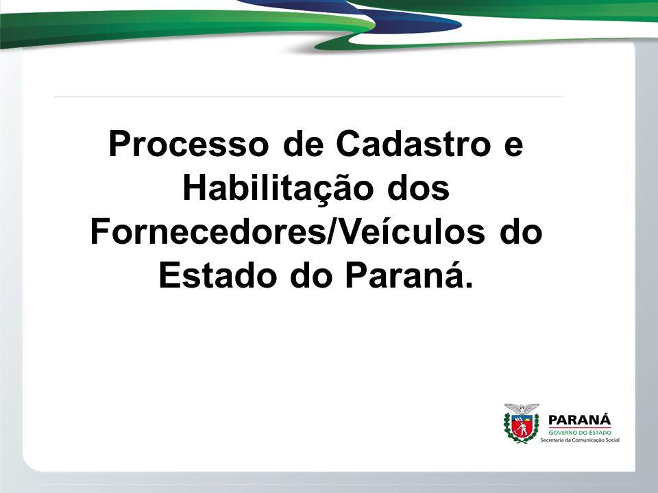 Processo de Cadastro e Habilitação dos Fornecedores/Veículos do Estado do Paraná.