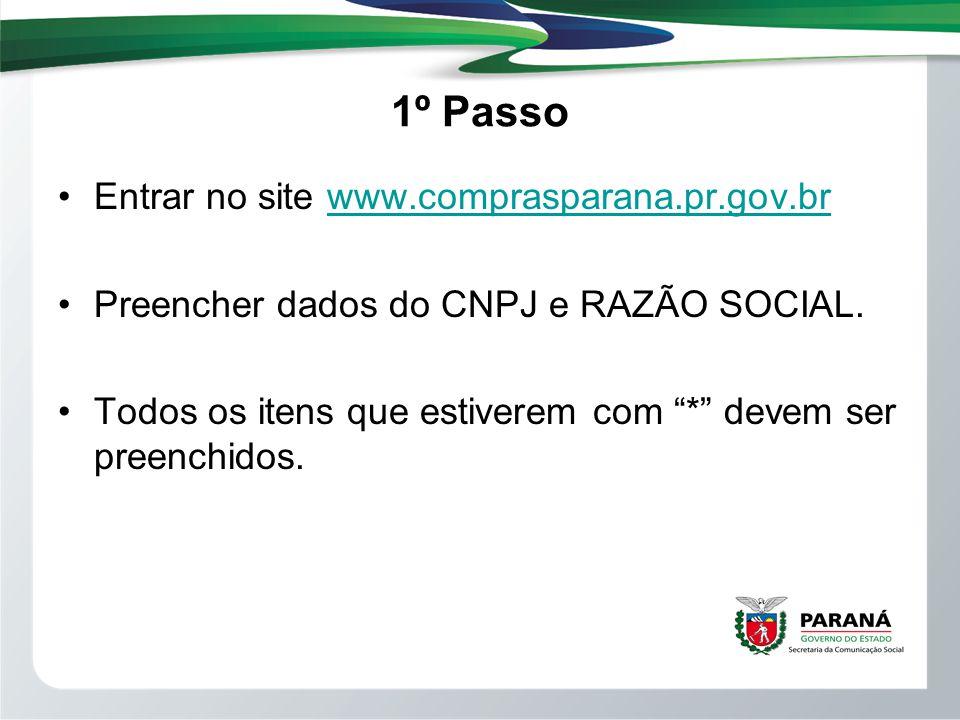 1º Passo Entrar no site www.comprasparana.pr.gov.br