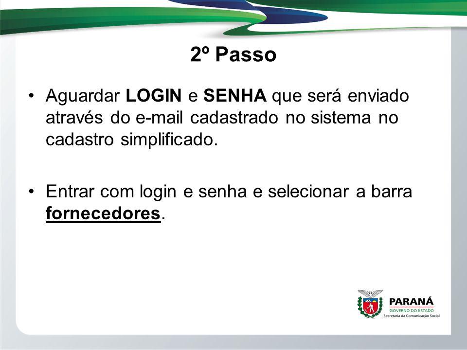 2º Passo Aguardar LOGIN e SENHA que será enviado através do e-mail cadastrado no sistema no cadastro simplificado.