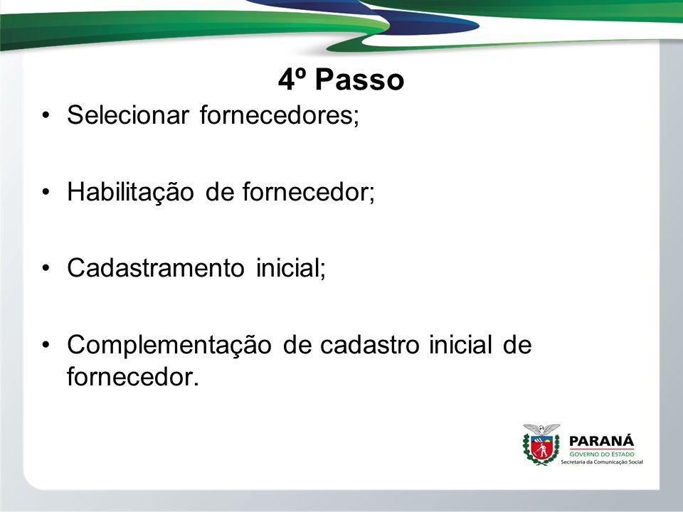 4º Passo Selecionar fornecedores; Habilitação de fornecedor;