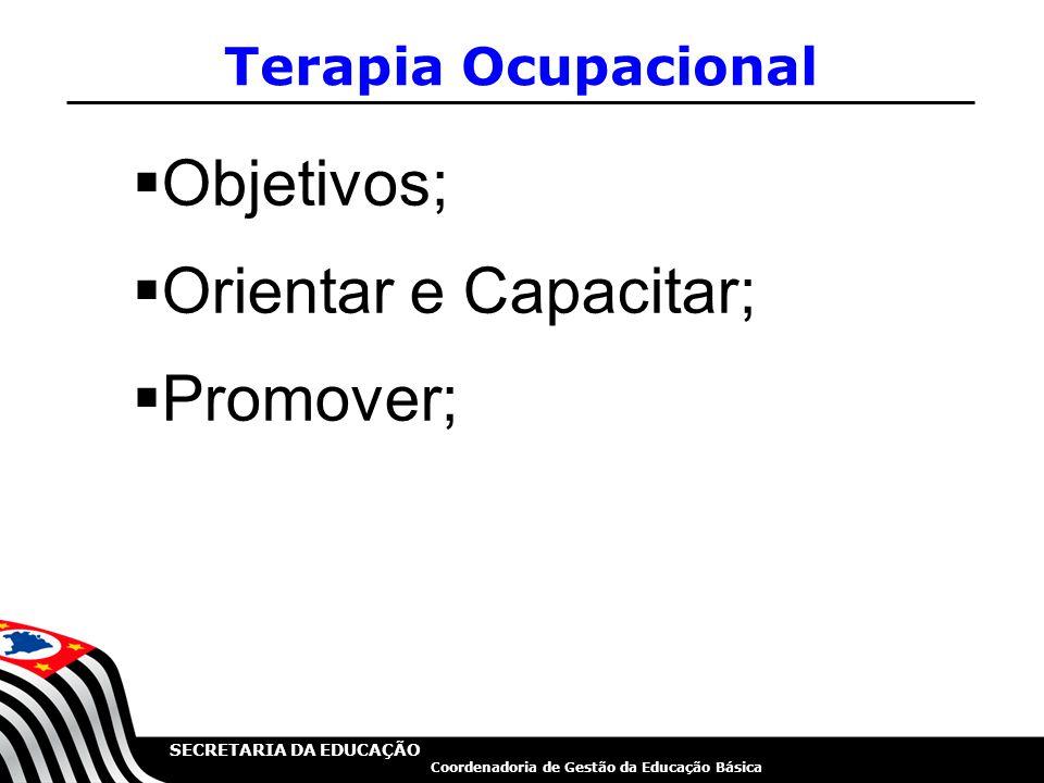 Terapia Ocupacional Objetivos; Orientar e Capacitar; Promover;