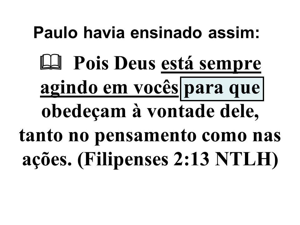 Paulo havia ensinado assim: