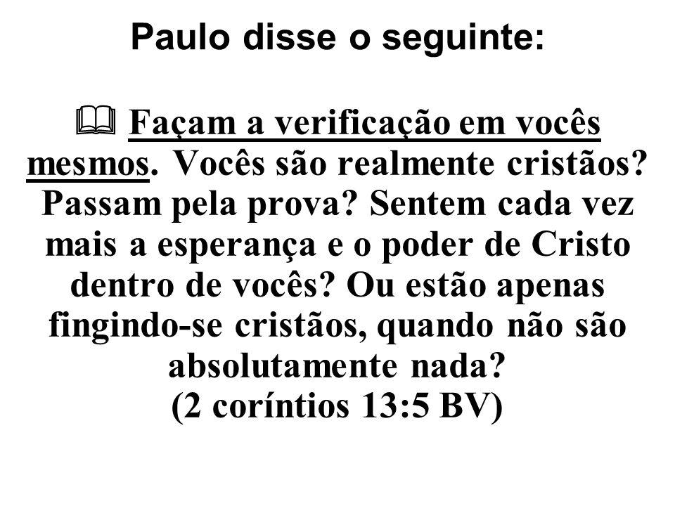 Paulo disse o seguinte: