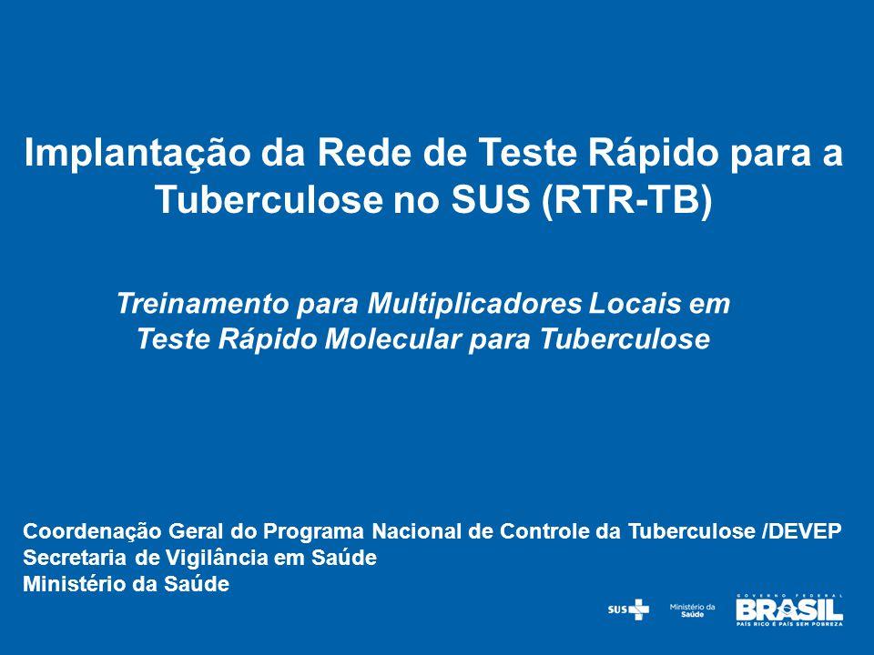 Implantação da Rede de Teste Rápido para a Tuberculose no SUS (RTR-TB)